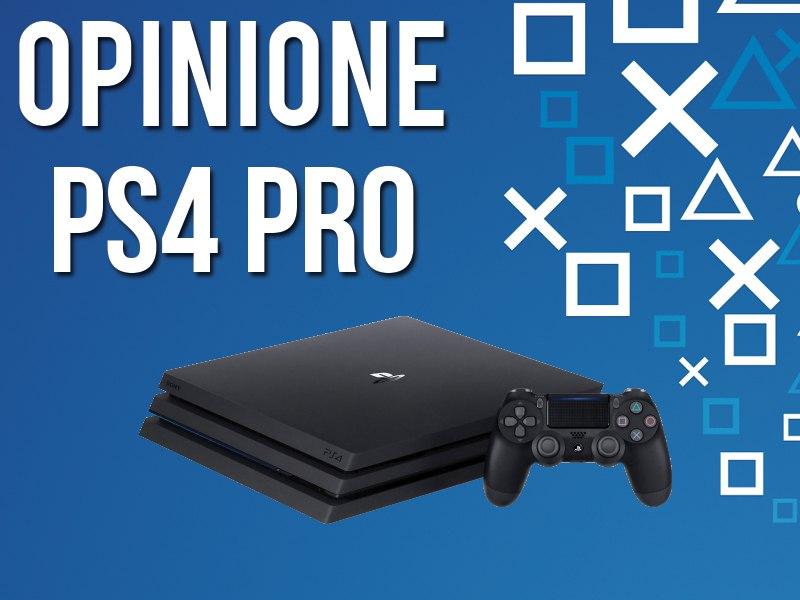 Analizziamo PS4 Pro: le nostre opinioni!