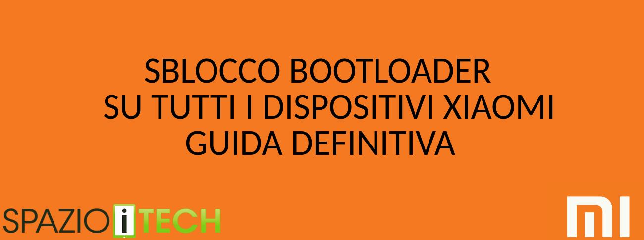 Come sbloccare il bootloader su tutti i dispositivi Xiaomi: guida definitiva!
